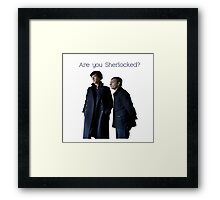 Sherlock- Are you Sherlocked? Framed Print