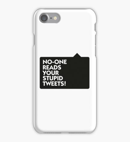Nobody is interested in your tweets! iPhone Case/Skin