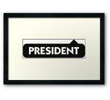 President Framed Print