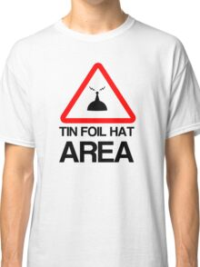 Tin Foil Hat Area Classic T-Shirt
