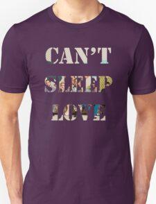 Can't Sleep Love T-Shirt