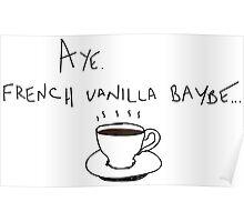 Aye, French Vanilla Baybe Poster