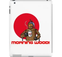 Good Morning Wood!!! iPad Case/Skin