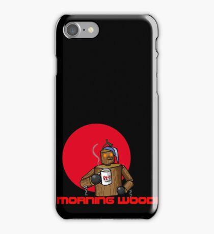 Good Morning Wood!!! iPhone Case/Skin