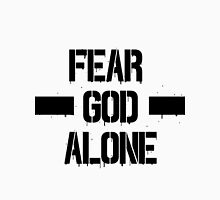 Fear God Alone Unisex T-Shirt