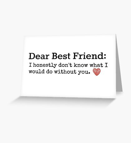 Best Friend quote Greeting Card