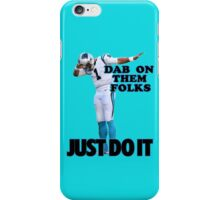 Dab On Them Folks iPhone Case/Skin