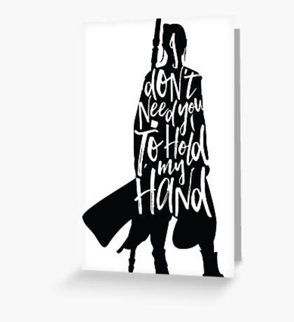 Don't Hold My Hand Greeting Card