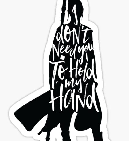 Don't Hold My Hand Sticker