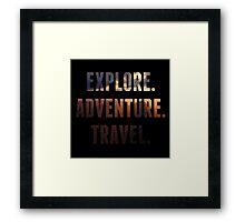 Explore. Adventure. Travel. Motivation Quote Framed Print