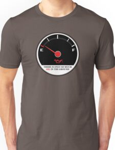 Only So Much Oil In The Ground (Gauge) Unisex T-Shirt