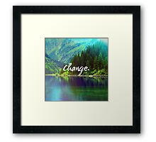 Change. Motivation Quote in Nature Framed Print