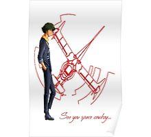 See You Space Cowboy ... - Cowboy Bebop Poster