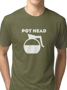 Pot Head (White Print) Tri-blend T-Shirt