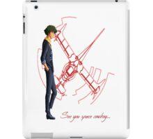 See You Space Cowboy ... - Cowboy Bebop iPad Case/Skin