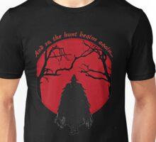 Bloodborne - the hunt begins Unisex T-Shirt