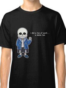 Undertale - Sans the Skeleton pun Classic T-Shirt