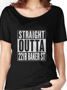 Straight Outta 221B Baker St Women's Relaxed Fit T-Shirt