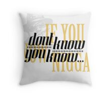 If you dont know now you know Throw Pillow