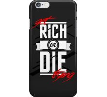 Get Rich or Die Trying iPhone Case/Skin