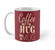 """Coffee is a Hug in a Mug"" Cute Typography Mug"