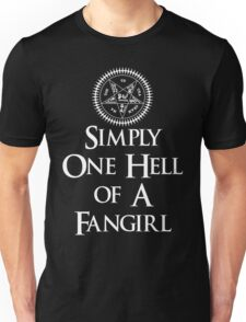 Simply one hell of a fangirl Unisex T-Shirt