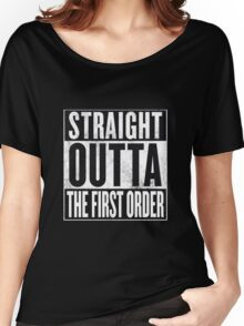Straight Outta The First Order Women's Relaxed Fit T-Shirt