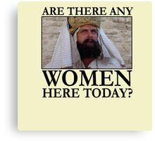 Are there any women here today? Canvas Print