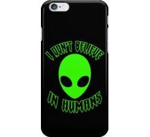 ♥♥♥ I DON'T BELIEVE IN HUMANS ♥♥♥ iPhone Case/Skin