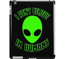 ♥♥♥ I DON'T BELIEVE IN HUMANS ♥♥♥ iPad Case/Skin