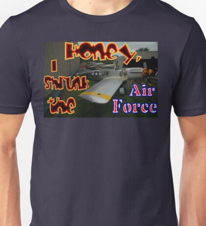 Honey, I Shrunk The Air Force, Tyabb 2012 Unisex T-Shirt