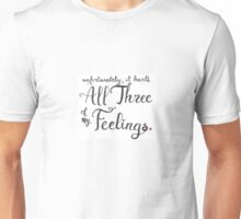 Unfortunately, it hurts all 3 of my feelings Unisex T-Shirt