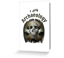 I Dig Archaeology Greeting Card