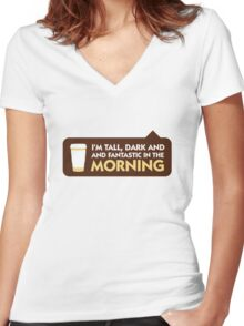 Tall, dark and fantastic in the morning! Women's Fitted V-Neck T-Shirt