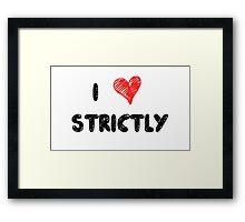 I Love Strictly Framed Print