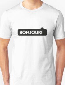 Bonjour! Unisex T-Shirt