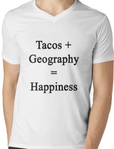 Tacos + Geography = Happiness  Mens V-Neck T-Shirt