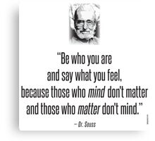 Dr. Seuss Quote : Be Who You Are Canvas Print