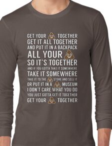 Get Your $#*! Together Long Sleeve T-Shirt