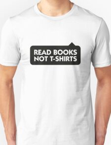 Read more books rather than T-Shirts! T-Shirt