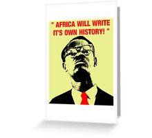 """"""" Africa will write its own history, """" Greeting Card"""