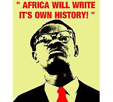 """"""" Africa will write its own history, """" Photographic Print"""