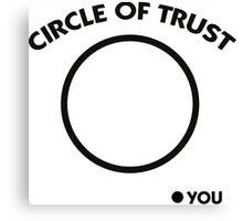 Circle of trust Canvas Print