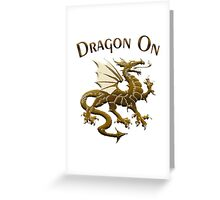 Dragon On And On Greeting Card