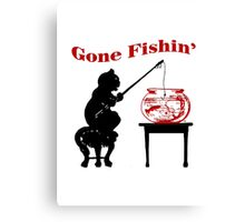 I Have Gone Fishin' Canvas Print