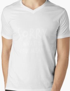 Sorry, what do you mean? - White Text Mens V-Neck T-Shirt