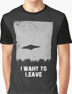 ♥♥♥ I WANT TO LEAVE ♥♥♥ Graphic T-Shirt