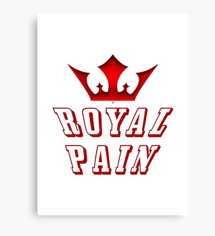 Being A Royal Pain Canvas Print