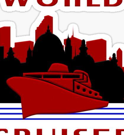 Being A World Cruiser Sticker