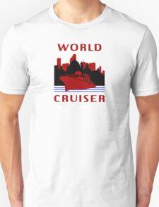 Being A World Cruiser Unisex T-Shirt
